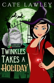 Twinkles Takes a Holiday ebook by Cate Lawley