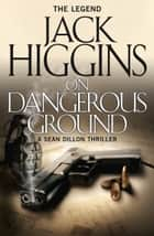 On Dangerous Ground (Sean Dillon Series, Book 3) ebook by Jack Higgins
