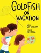 Goldfish on Vacation ebook by Sally Lloyd-Jones, Leo Espinosa