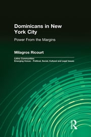 Dominicans in New York City - Power From the Margins ebook by Milagros Ricourt