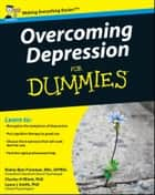 Overcoming Depression For Dummies ebook by Elaine Iljon Foreman, Charles H. Elliott, Laura L. Smith