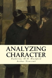 Analyzing Character ebook by Katherine M.H. Blackford,Arthur Newcomb