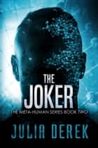 The Joker ebook by Julia Derek