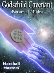 Godschild Covenant: Return of Nibiru ebook by Masters, Marshall