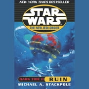 Star Wars: The New Jedi Order: Dark Tide II: Ruin audiobook by Michael A. Stackpole
