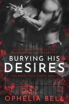 Burying His Desires ebook by Ophelia Bell
