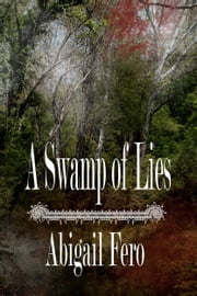 A Swamp of Lies ebook by Abigail Fero