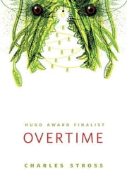 Overtime - A Tor.Com Original ebook by Charles Stross