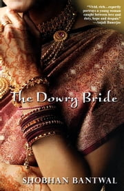 The Dowry Bride ebook by Shobhan Bantwal