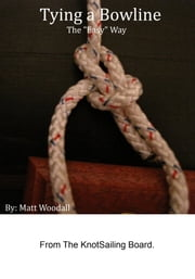 "Tying a Bowline The ""Easy"" Way ebook by Kobo.Web.Store.Products.Fields.ContributorFieldViewModel"