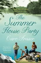 The Summer House Party ebook by Caro Fraser
