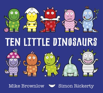 Ten Little Dinosaurs ebook by Mike Brownlow
