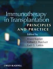 Immunotherapy in Transplantation - Principles and Practice ebook by Bruce Kaplan,Gilbert J. Burkhart,Fadi G. Lakkis