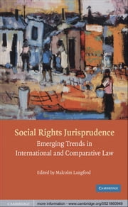Social Rights Jurisprudence - Emerging Trends in International and Comparative Law ebook by Malcolm Langford