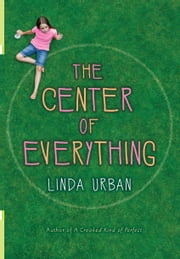The Center of Everything ebook by Linda Urban