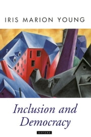 Inclusion and Democracy ebook by Iris Marion Young