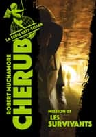 Cherub (Mission 5) - Les Survivants ebook by Robert Muchamore