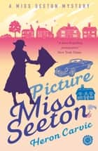 Picture Miss Seeton ebook by Heron Carvic