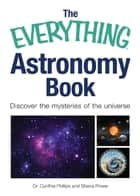 The Everything Astronomy Book ebook by Dr. Cynthia Phillips,Shana Priwer