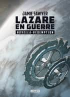 Rédemption - Lazare en guerre, T2.5 ebook by Florence Bury, Jamie Sawyer