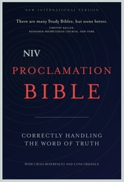 NIV Proclamation Bible - Correctly Handling the Word of Truth ebook by Zondervan