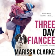 Three Day Fiancée - Animal Attraction, Book 2 audiobook by Marissa Clarke