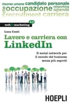 Lavoro e carriera con Linkedin ebook by Luca Conti