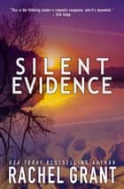 Silent Evidence ebook by Rachel Grant