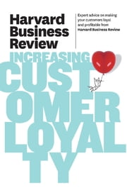Harvard Business Review on Increasing Customer Loyalty ebook by Harvard Business Review