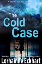 The Cold Case ebook by Lorhainne Eckhart