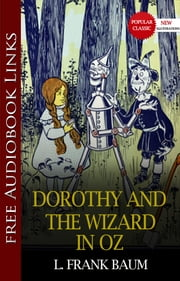 Dorothy and the Wizard in Oz Popular Classic Literature [with Audiobook Links] ebook by L. Frank Baum