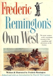 Frederic Remington's Own West ebook by Frederic Remington