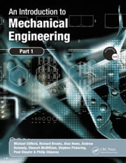 An Introduction to Mechanical Engineering: Part 1 ebook by Clifford, Michael