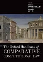 The Oxford Handbook of Comparative Constitutional Law ebook by Michel Rosenfeld, András Sajó