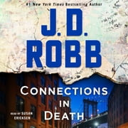 Connections in Death - An Eve Dallas Novel (In Death, Book 48) audiobook by J. D. Robb