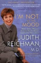 I'm Not in the Mood ebook by Judith Reichman