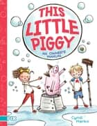 This Little Piggy - An Owner's Manual ebook by Cyndi Marko, Cyndi Marko