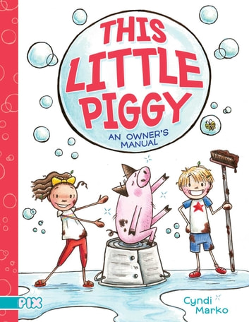 This Little Piggy - An Owner's Manual ebook by Cyndi Marko