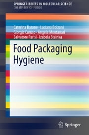 Food Packaging Hygiene ebook by Caterina Barone,Luciana Bolzoni,Giorgia Caruso,Angela Montanari,Salvatore Parisi,Izabela Steinka