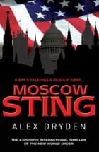 Moscow Sting ebook by Alex Dryden