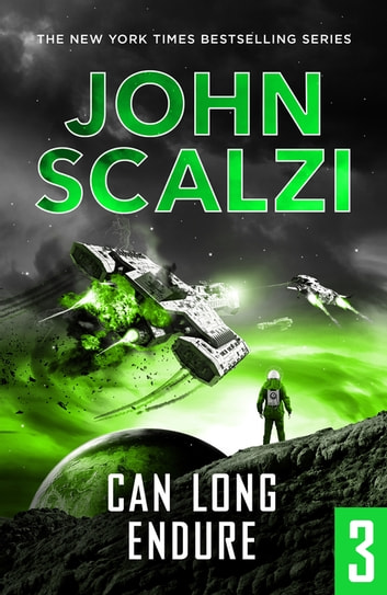 The End of All Things Part 3 - Can Long Endure eBook by John Scalzi