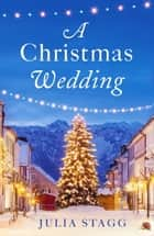 A Christmas Wedding ebook by Julia Stagg