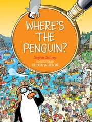 Where's the Penguin? ebook by Sophie Schrey,Chuck Whelon