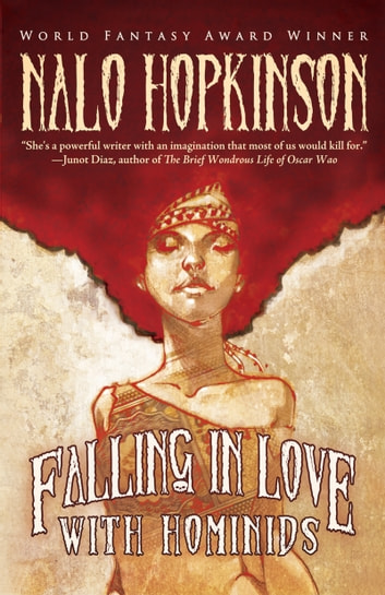 Falling in Love with Hominids ebook by Nalo Hopkinson