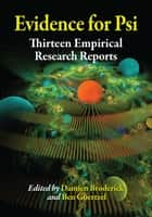 Evidence for Psi - Thirteen Empirical Research Reports ebook by Damien Broderick, Ben Goertzel