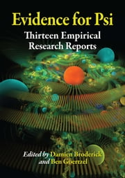 Evidence for Psi - Thirteen Empirical Research Reports ebook by Damien Broderick,Ben Goertzel