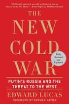 The New Cold War - Putin's Russia and the Threat to the West ebook by Edward Lucas