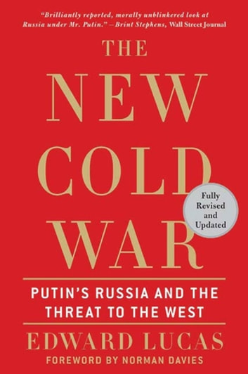 The new cold war ebook by edward lucas 9780230620476 rakuten kobo the new cold war putins russia and the threat to the west ebook by edward fandeluxe Epub