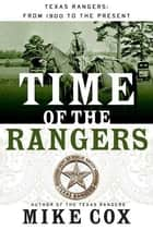 Time of the Rangers - Texas Rangers: From 1900 to the Present ebook by Mike Cox