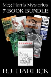 Meg Harris Mysteries 7-Book Bundle - A Cold White Fear / Silver Totem of Shame / A Green Place for Dying / and 4 more ebook by R.J. Harlick